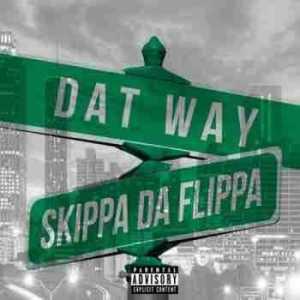 Skippa Da Flippa - Dat Way